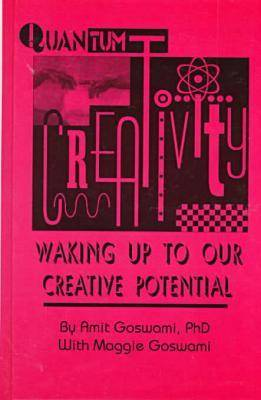 Quantum Creativity: Waking Up to Our Creative Potential - Perspectives on Creativity (Hardback)