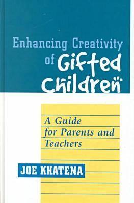 Enhancing Creativity of Gifted Children: A Guide for Parents and Teachers - Perspectives on Creativity (Hardback)