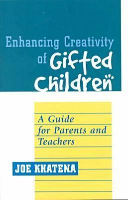 Enhancing Creativity of Gifted Children: A Guide for Parents and Teachers - Perspectives on Creativity (Paperback)