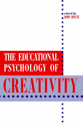 The Educational Psychology of Creativity - Perspectives on Creativity Research (Paperback)