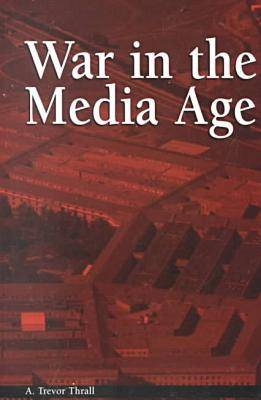 War in the Media Age - Political Communication (Paperback)