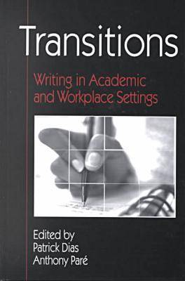 Transitions: Writing in Academic and Workplace Settings (Hardback)