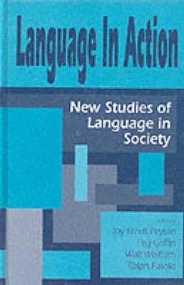 Language in Action: New Studies of Language in Society (Hardback)
