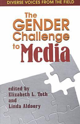 The Gender Challenge to Media: Diverse Voices from the Field (Paperback)