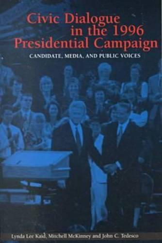Civic Dialogue in the 1996 Presidential Campaign: Candidate, Media and Public Voices - Hampton Press Communication Series: Political Communication (Paperback)