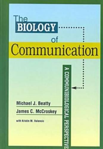 The Biology of Communication: A Communibiological Perspective - Hampton Press Communication S. (Hardback)