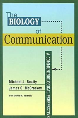 The Biology of Communication: A Communibiological Perspective - Hampton Press Communication (Paperback)
