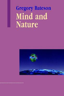 Mind and Nature: A Necessary Unity (Paperback)