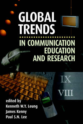 Global Trends in Communication Education and Research - Hampton Press Communication Series: New Media (Paperback)