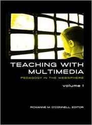Teaching with Multimedia, Volume 1: Pedagogy in the Websphere (Paperback)