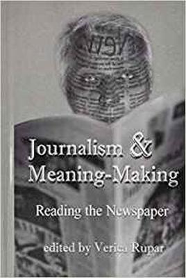 Journalism and Meaning-Making: Reading the Newspaper (Hardback)