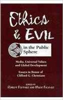 Ethics and Evil in the Public Sphere: Media, Universal Values and Global Development (Paperback)