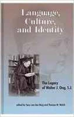 Language, Culture and Identity: The Legacy of Walter J. Ong, S.J. (Hardback)