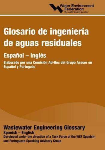 Glosario De Ingenieria De Aguas Residuales (Wastewater Engineering Glossary) (Paperback)