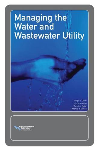 Managing the Water and Wastewater Utility (Paperback)