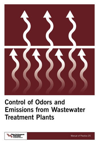 Control of Odors and Emissions from Wastewater Treatment Plants - MOP 25 (Paperback)