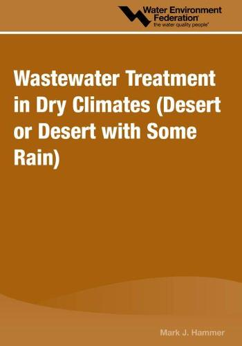 Wastewater Treatment in Dry Climates (Desert or Desert with Some Rain) (Paperback)