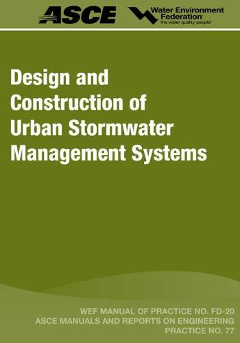 Design and Construction of Urban Stormwater Management Systems - MOP FD-20 (Paperback)