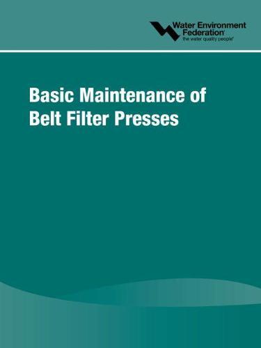 Basic Maintenance of Belt Filter Presses (Paperback)