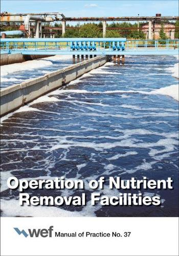 Operation of Nutrient Removal Facilities, Manual of Practice 37 (Paperback)