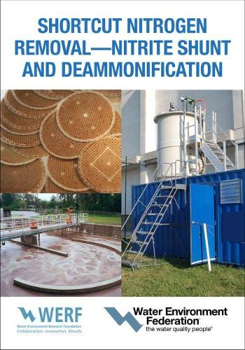 Shortcut Nitrogen Removal-Nitrite Shunt and Deammonification (Paperback)