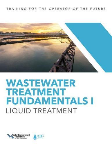 Wastewater Treatment Fundamentals I: Liquid Treatment (Paperback)