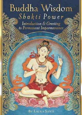 Buddha Wisdom, Shakti Power: Introduction and Greeting to Permanent Impermanence