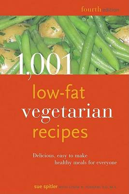 1,001 Low-Fat Vegetarian Recipes: Delicious, Easy-to-Make, Healthy Meals for Everyone (Paperback)