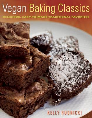 Vegan Baking Classics: Delicious, Easy-to-Make Traditional Favorites (Paperback)