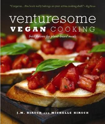 Venturesome Vegan Cooking: Bold Flavors for Plant-Based Meals (Paperback)