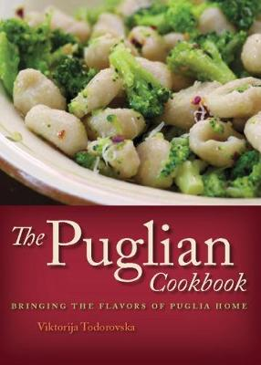 The Puglian Cookbook: Bringing the Flavors of Puglia Home (Paperback)