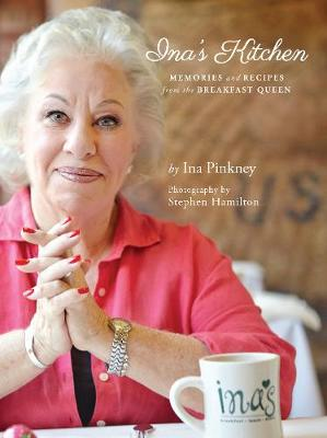 Ina's Kitchen: Memories and Recipes from the Breakfast Queen (Paperback)