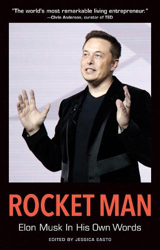 Rocket Man: Elon Musk In His Own Words: Elon Musk In His Own Words (Paperback)
