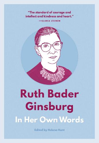 Ruth Bader Ginsburg: In Her Own Words: In Her Own Words - In Their Own Words (Paperback)