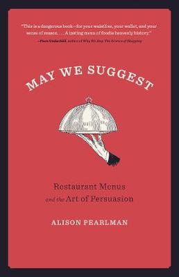 May We Suggest: Restaurant Menus and the Art of Persuasion (Paperback)