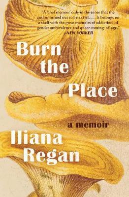 Burn the Place: A Memoir (Paperback)