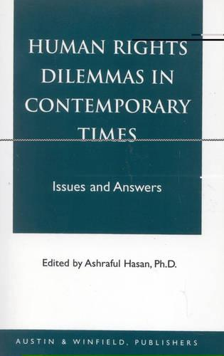 Human Rights Dilemmas in Contemporary Times: Issues and Answers (Paperback)