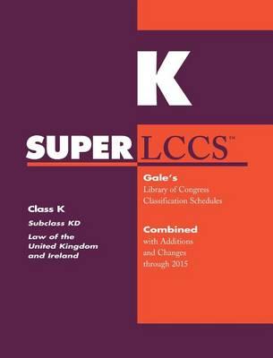 SUPERLCCS: Class K: Subclass Kd: Law of the United Kingdom and Ireland - SUPERLCCS (Paperback)