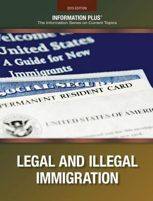 Immigration and Illegal Aliens - Information Plus (Paperback)