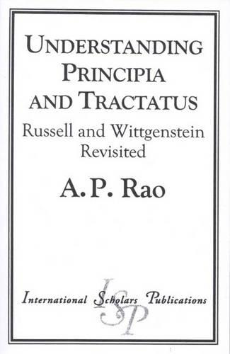 """Understanding """"Principia"""" and """"Tractatus"""": Russell and Wittgenstein Revisited (Paperback)"""