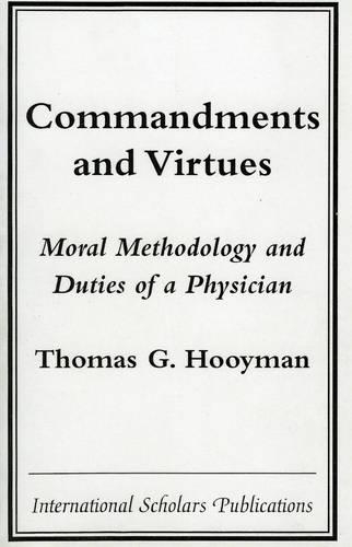 Commandments and Virtues: Moral Methodology and Duties of a Physician (Paperback)