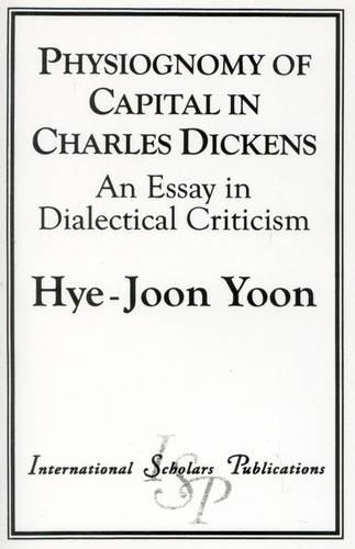 Physiognomy of Capital in Charles Dickens: An Essay in Dialectical Criticism (Paperback)