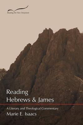 Reading Hebrews and James: A Literary and Theological Commentary - Reading the New Testament (Paperback)