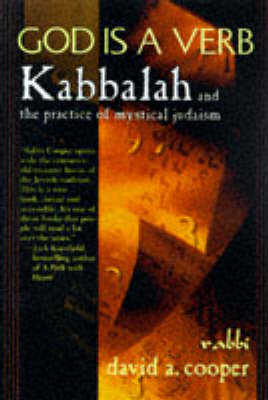 God Is A Verb: Kabbalah and the Practice of Mystical Judaism (Paperback)