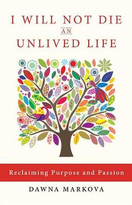 I Wiil Not Die an Unlived Life: Reclaiming Purpose and Passion (Paperback)