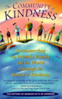 Community of Kindness: Reconnecting to Friends, Family, and the World Through the Power of Kindness (Paperback)