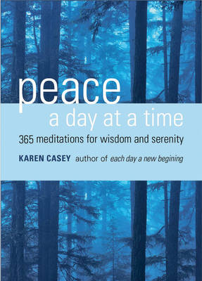 Peace a Day at a Time: 365 Meditations for Wisdom and Serenity (Paperback)