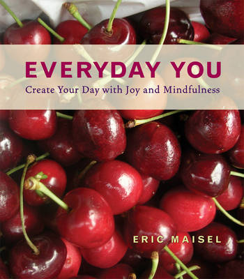Everyday You: Create Your Day with Joy and Mindfulness (Hardback)