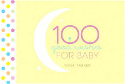 100 Good Wishes for Baby (Hardback)