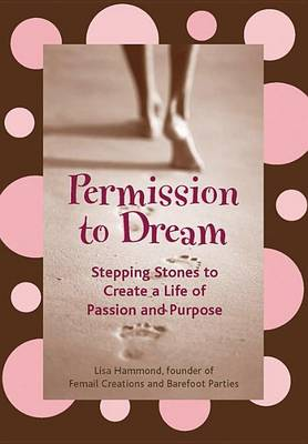 Permission to Dream: Write, Collage, and Play Your Way to Living the Life of Your Dreams (Paperback)